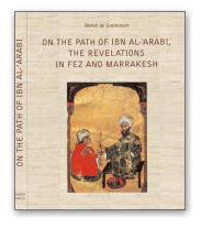 "On the path of Ibn Al-Arabi, the revelations in Fèz et Marrakesh"" - Senso Unicol Éditions."