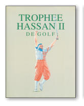 """Trophee Hassan II de Golf"" - LAK International Éditions."